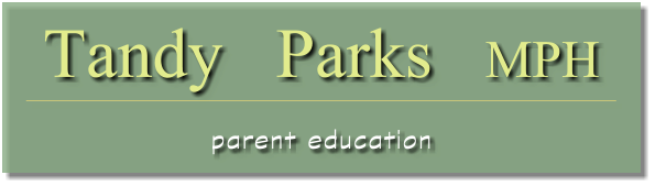 Tandy   Parks   MPH parent education